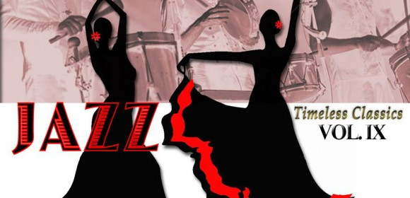 Timeless Classics Volume IX-The Latin Jazz Experience-(La Experiencia de Jazz Latino)