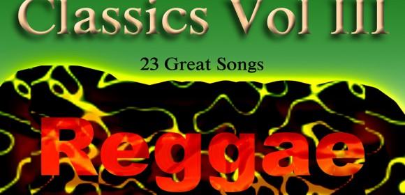 Timeless Classics Volume III Reggae World